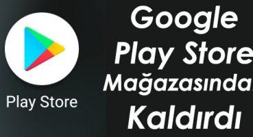 Kullanıcıları Takip Eden 7 Uygulama Google Mağazasından Kaldırdı