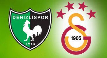 Süper Lig Denizlispor – Galatasaray Maçı ile Bugün Başlıyor!